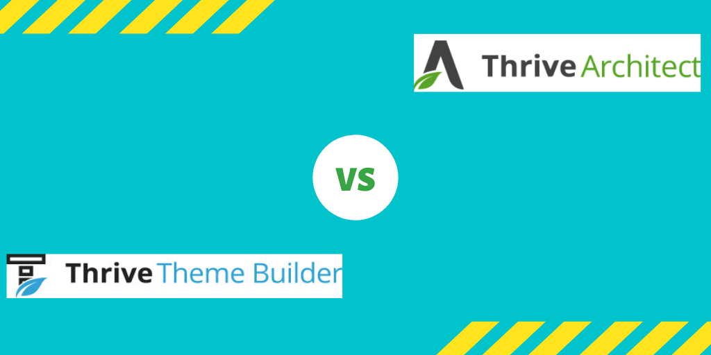 Thrive Theme Builder vs Thrive Architect