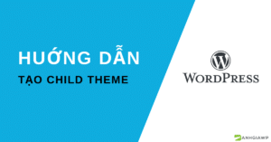 Tạo child theme wordPress