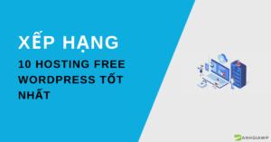 Hosting miễn phí tốt nhất dành cho wordpress