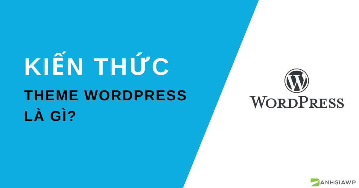 Theme wordpress là gì?